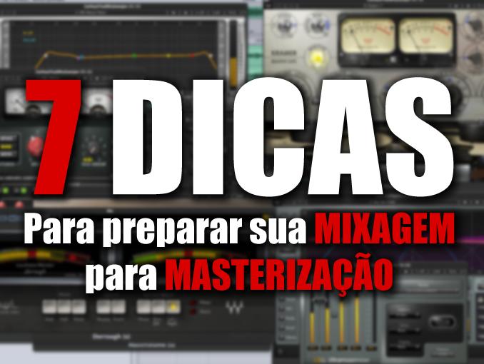 Prepare sua mixagem para masterização em 7 Dicas