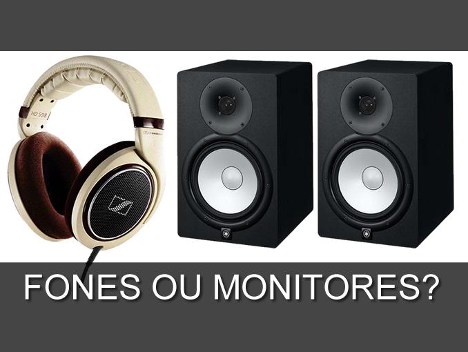 Fones de ouvido ou Monitores de referencia?