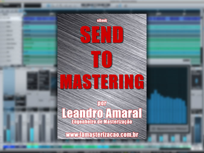 "eBook: ""Send To Mastering"" por Leandro Amaral"