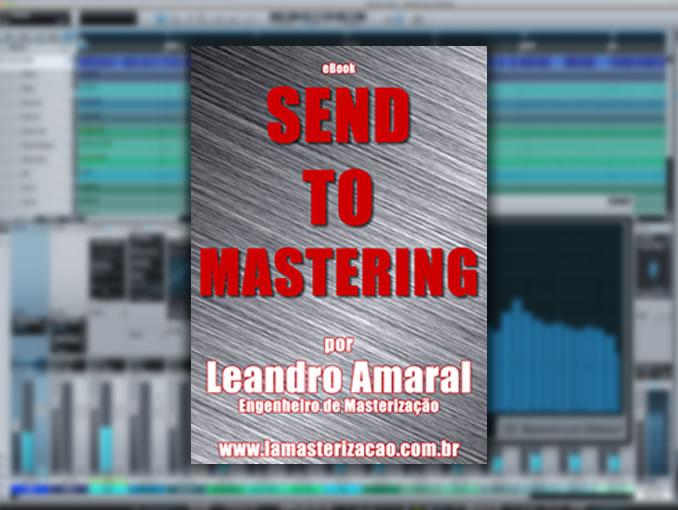 """eBook: """"Send To Mastering"""" por Leandro Amaral"""